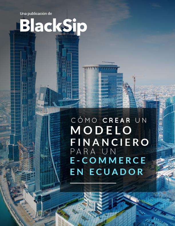 Cómo crear un modelo financiero para un e-commerce en Ecuador