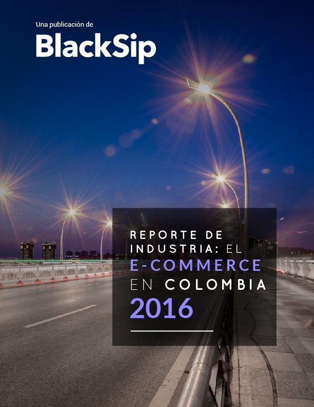 Reporte de industria el Ecommerce en colombia 2016