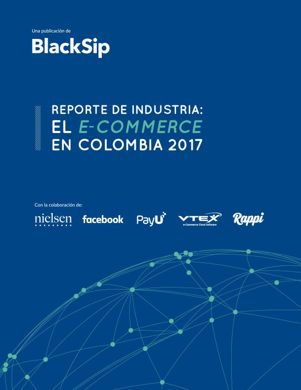 Reporte de industria ecommerce colombia 2017