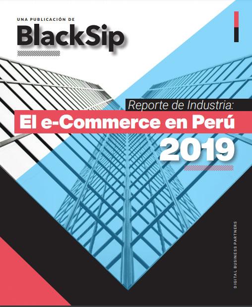 Reporte de Industria: El E-commerce en Perú 2019