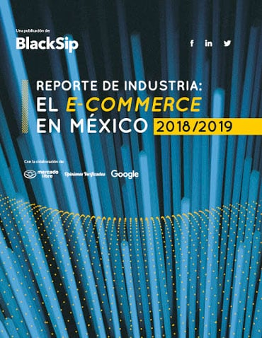 Reporte de industria 2019, el ecommerce en México