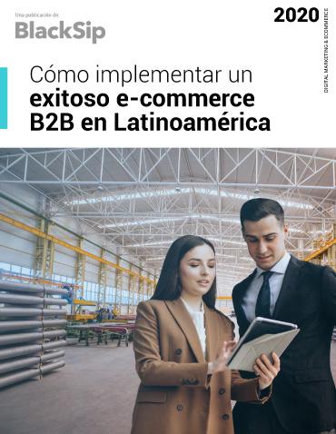 Cómo implementar un exitoso b2b en Latinoamérica.